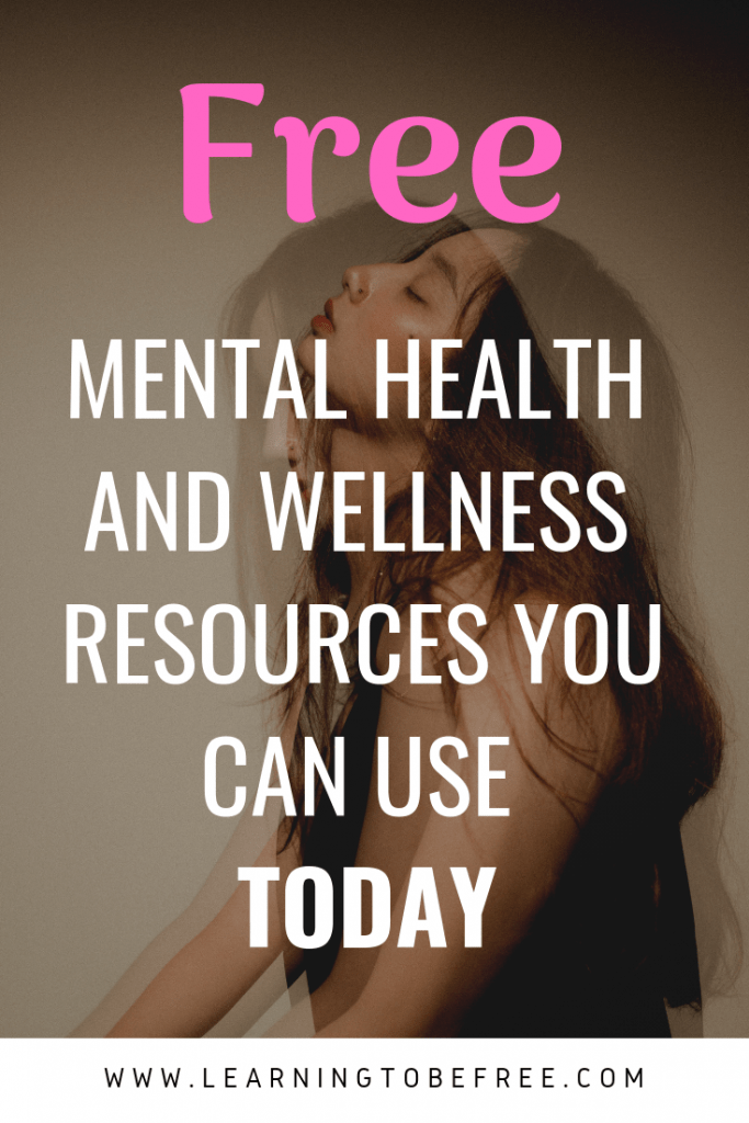 "Text that says ""FREE Mental health and wellness resources you can use today"" over picture of a woman."