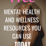 FREE Mental Health & Wellness Resources You Need
