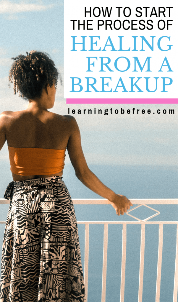 Healing After A Break Up: How to Start the Process