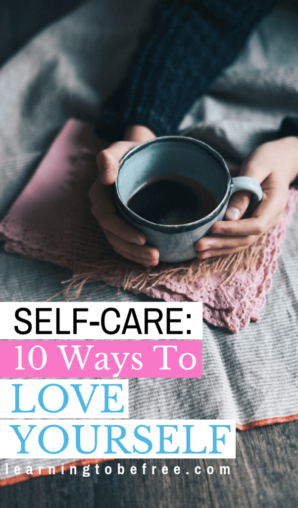 Self-Care: 10 Ways that I Love Myself
