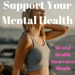 Mental Health Awareness Month: 25 Things You Can Do To Support Your Mental Health
